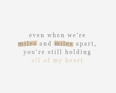 miles apart / inspiring quotes and sayings - Juxtapost
