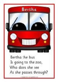 Bertha the Bus....animals beginning with the same sound....alliteration