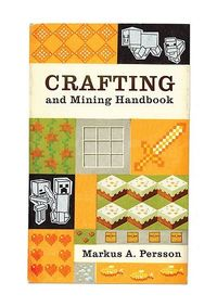 Crafting and Mining Handbook by A.J. Hateley