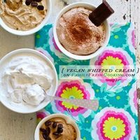 How To: Homemade Vegan Whipped Cream-Chocolate, Vanilla, Mocha, Coffee