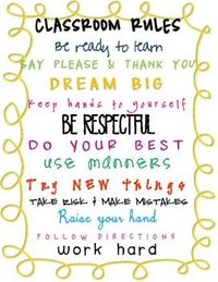 Cute sign you can print for your classroom. Has great rules!