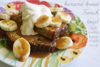 Stop it. !!! Bake at 350: Banana Bread French Toast with Peanut Butter Maple Syrup (and brown sugar whipped cream)